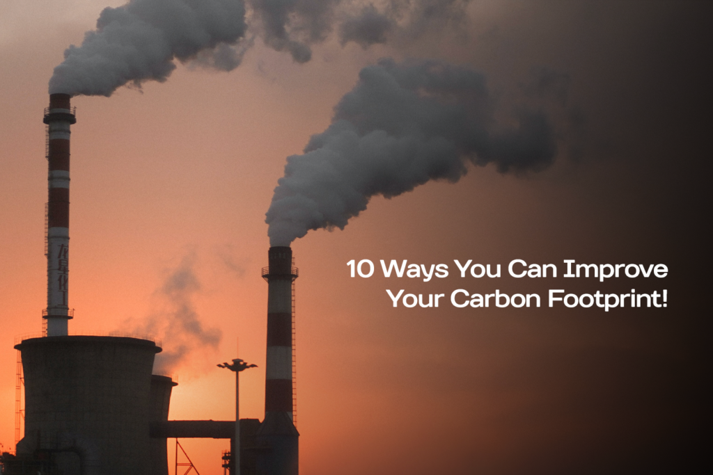 10 ways you can improve your carbon footprint