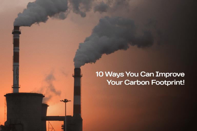 10 ways you can improve your carbon footprint