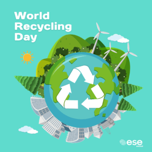 World Recycling Day - ESE Group